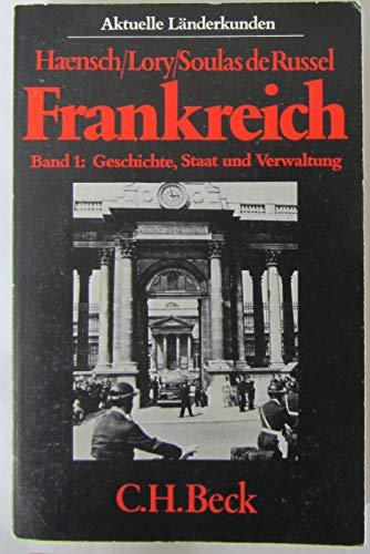 Frankreich. Band 1: Geschichte, Staat und Verwaltung: Haensch, Günther