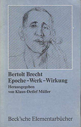 Bertolt Brecht. Epoche - Werk - Wirkung: Mueller, Klaus-Detlef