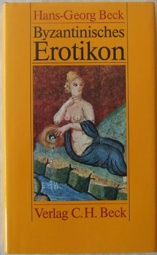 9783406313097: Byzantinisches Erotikon