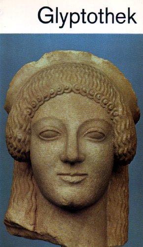 Glyptothek München. Griechische und römische Skulpturen. Ein Führer