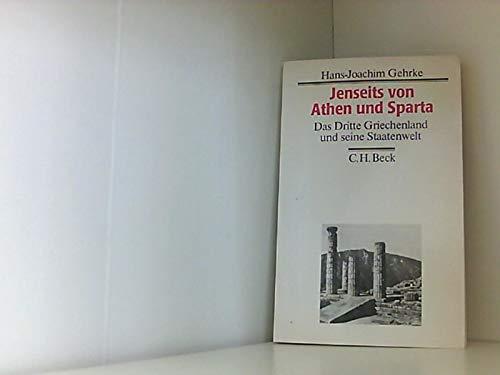 9783406315374: Jenseits von Athen und Sparta: Das dritte Griechenland und seine Staatenwelt (German Edition)