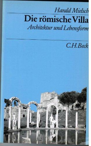 Die römische Villa. Architektur und Lebensform. 2. durchges. A.: Mielsch, Harald.