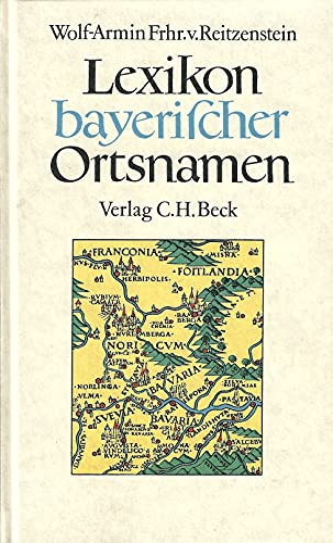 9783406315794: Lexikon bayerischer Ortsnamen - Herkunft und Bedeutung,