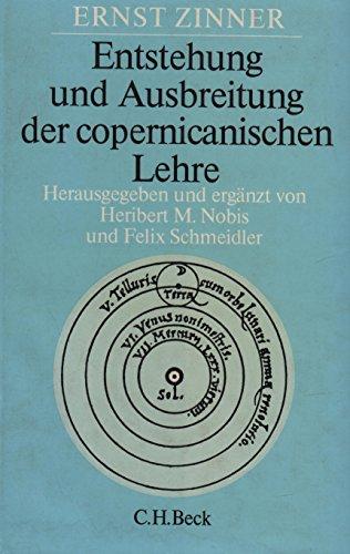 9783406320491: ENTSTEHUNG UND AUSBREITUNG DER COPERNICANISCHEN LEHRE. HERAUSGEGEBEN UND ERGAENZT VON H.M. NOBIS UND F. SCHMEIDLER [HARDBACK]