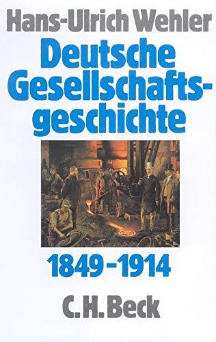Deutsche Gesellschaftsgeschichte 1849 - 1914: Von der 'Deutschen Doppelrevolution' bis zum ...