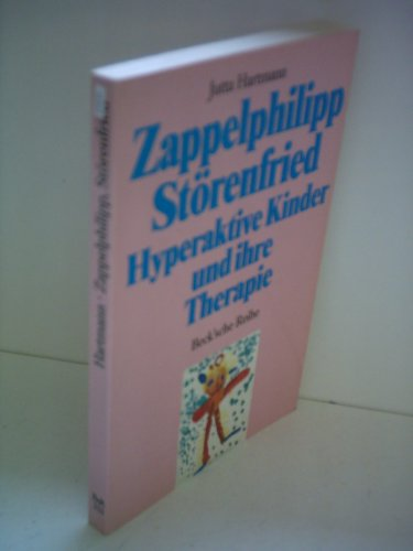 9783406322730: Zappelphilipp, St�renfried. Hyperaktive Kinder und ihre Therapie