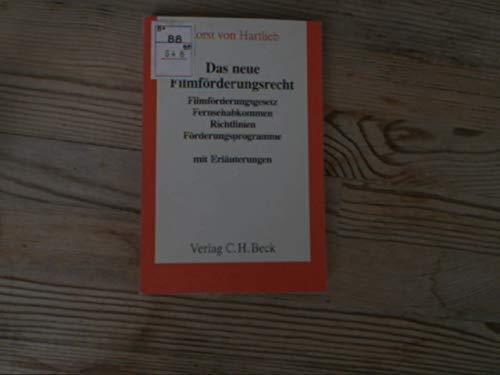 9783406322907: Das Neue Filmforderungsrecht: Filmforderungsgesetz, Fernsehabkommen, Richtlinien, Forderungsprogramme (German Edition)