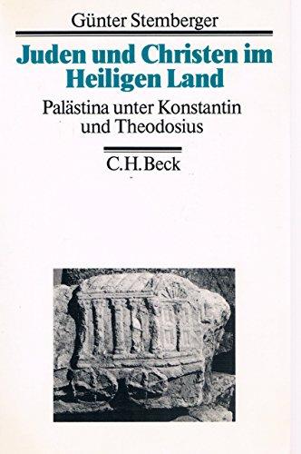 9783406323034: Juden und Christen im Heiligen Land: Palästina unter Konstantin und Theodosius