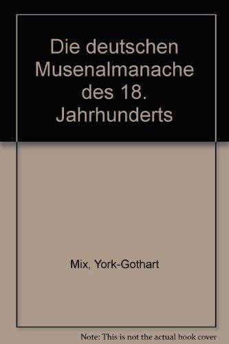DIE DEUTSCHEN MUSENALMANACHE DES 18. JAHRHUNDERTS: Mix, York-Gothart