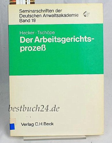 9783406328671: Der Arbeitsgerichtsprozess (Seminarschriften der Deutschen Anwaltsakademie) (German Edition)