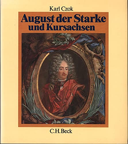 9783406329845: August der Starke und Kursachsen (German Edition)