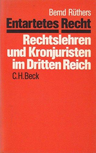 9783406329999: Entartetes Recht: Rechtslehren und Kronjuristen im Dritten Reich