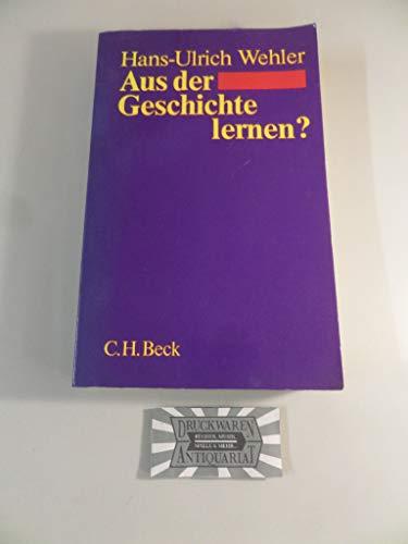 Aus der Geschichte lernen? Essays,: Wehler, Hans-Ulrich: