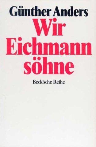 Wir Eichmannsöhne: Anders, Günther