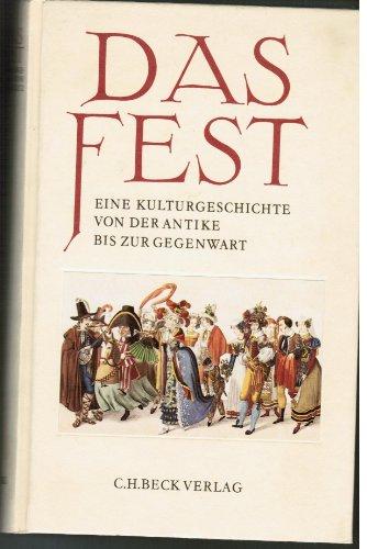 9783406333637: Das Fest: Eine Kulturgeschichte von der Antike bis zur Gegenwart