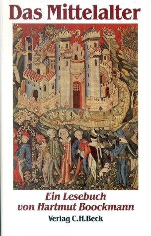 9783406333880: Das Mittelalter: Ein Lesebuch aus Texten und Zeugnissen des 6. bis 16. Jahrhunderts (German Edition)