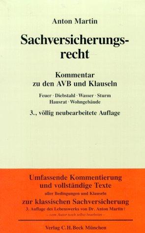 9783406335211: Sachversicherungsrecht: Kommentar zu den Allgemeinen Versicherungsbedingungen für Hausrat, Wohngebäude, Feuer, Einbruchdiebstahl und Raub, ... und Klauseln (German Edition)