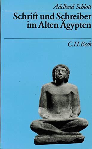 9783406336027: Schrift und Schreiber im alten Ägypten (Beck's archäologische Bibliothek) (German Edition)