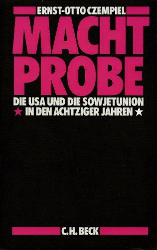 9783406336256: Machtprobe: Die USA und die Sowjetunion in den achtziger Jahren (German Edition)