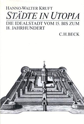 9783406339097: Städte in Utopia: Die Idealstadt vom 15. bis zum 18. Jahrhundert zwischen Staatsutopie und Wirklichkeit