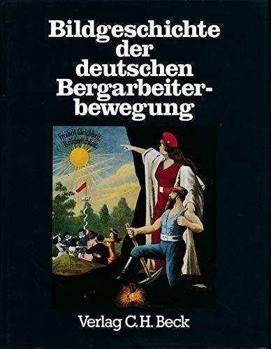 9783406339127: Bildgeschichte der deutschen Bergarbeiterbewegung (Bergbau und Bergarbeit)