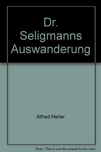 9783406340062: Dr. Seligmanns Auswanderung [Paperback] by Alfred Heller