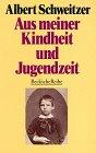 Aus meiner Kindheit und Jugendzeit.: Schweitzer, Albert