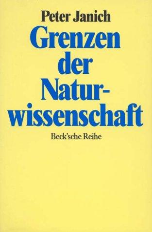 9783406340550: Grenzen der Naturwissenschaft: Erkennen als Handeln (Beck'sche Reihe) (German Edition)