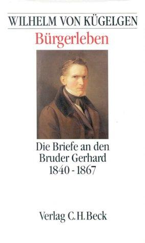 Wilhelm von Kügelgen. Bürgerleben. Die Briefe an: Killy, Walther (Hg.).