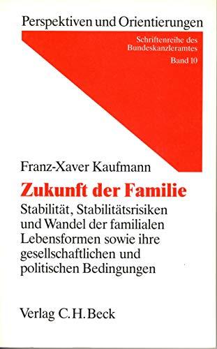 9783406343209: Zukunft der Familie: Stabilitat, Stabilitatsrisiken und Wandel der familialen Lebensreformen sowie ihre gesellschaftlichen und politischen ... und Orientierungen) (German Edition)