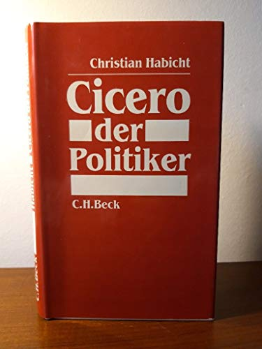 Cicero der Politiker.: HABICHT, Chr.,