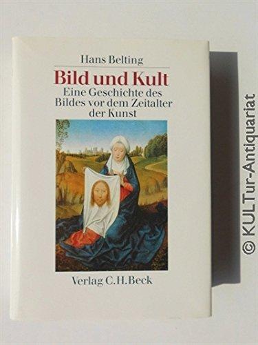 9783406343674: Bild und Kult: Eine Geschichte des Bildes vor dem Zeitalter der Kunst (German Edition)