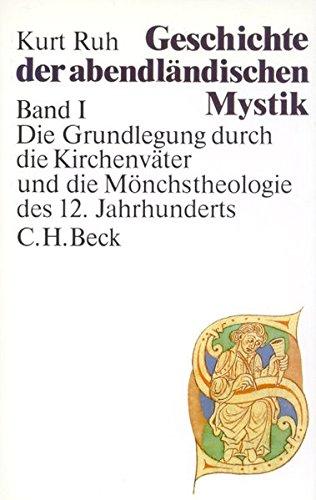 GESCHICHTE DER ABENDLÄNDISCHEN MYSTIK Band I -- separat: DIE GRUNDLEGUNG DURCH DIE KIRCHENV&...