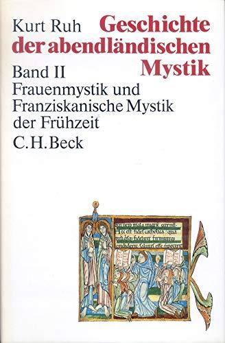 Geschichte der abendländischen Mystik, 4 Bde., Bd.2, Frauenmystik und Franziskanische Mystik der Frühzeit: Band II - Kurt Ruh