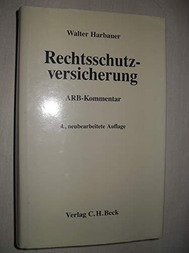 9783406345043: Rechtsschutzversicherung. Kommentar zu den Allgemeinen Bedingungen für die Rechtsschutzversicherung (ARB)