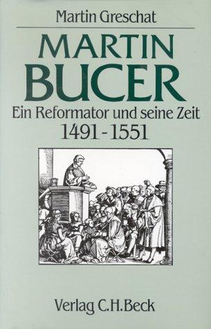 Martin Bucer: Ein Reformator und seine Zeit (German Edition): Martin Greschat