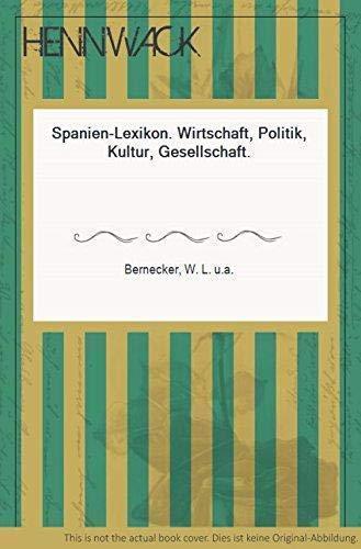 Spanien-Lexikon. Wirtschaft, Politik, Kultur, Gesellschaft.: Bernecker, Walter L.