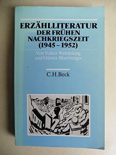 ERZAEHLLITERATUR DER FRUEHEN NACHKRIEGSZEIT (1945-1952): Wehdeking, Volker / Guenter Blamberger