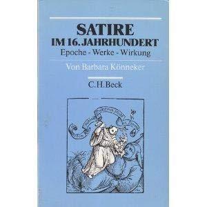 SATIRE IM 16. JAHRHUNDERT Epoche - Werke - Wirkungen: Koennecker, Barbara