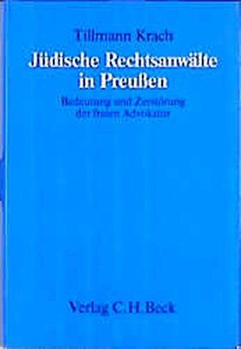 9783406350788: Jüdische Rechtsanwälte in Preußen: Über die Bedeutung der freien Advokatur und ihre Zerstörung durch den Nationalsozialismus