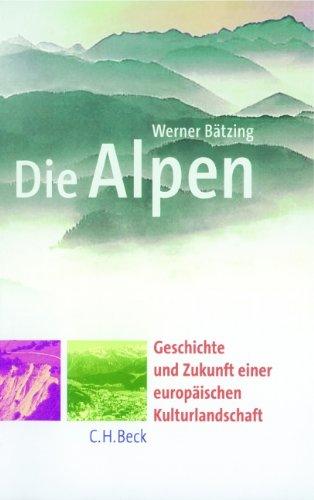 9783406352058: Die Alpen: Entstehung und Gefährdung einer europäischen Kulturlandschaft