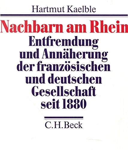 Nachbarn Am Rhein: Entfremdung Und Annaherung Der Franzosischen Und Deutschen Gesellschaft Seit ...
