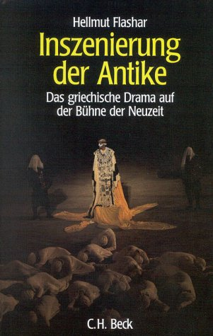 9783406353284: Inszenierung der Antike: Das griechische Drama auf der Bühne der Neuzeit, 1585-1990