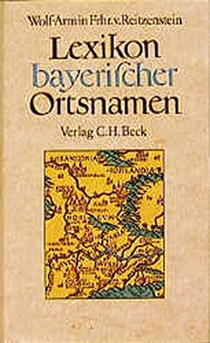 9783406353307: Lexikon bayerischer Ortsnamen: Herkunft und Bedeutung