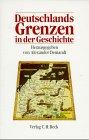 9783406353499: Deutschlands Grenzen in der Geschichte