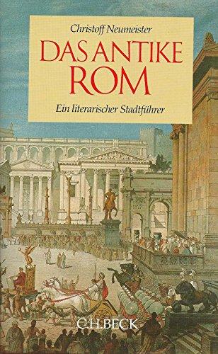 9783406353758: Das antike Rom. Ein literarischer Stadtführer