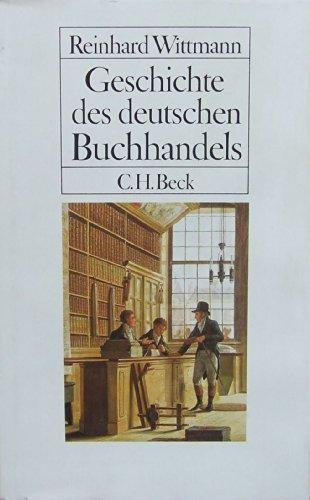 Geschichte des deutschen Buchhandels : ein Äberblick.: Wittmann, Reinhard: