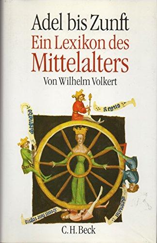 9783406354991: Adel bis Zunft: Ein Lexikon des Mittelalters (German Edition)