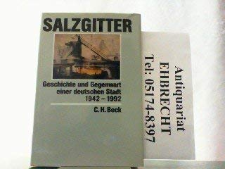 Salzgitter: Geschichte und Gegenwart einer deutschen Stadt,: Benz, Wolfgang [Hrsg.]