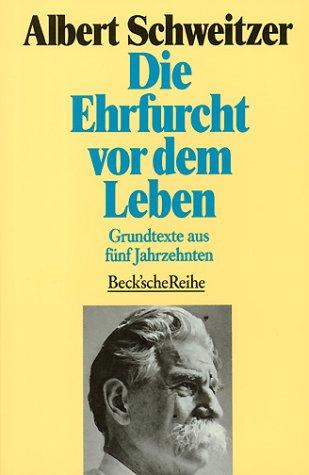 9783406357794: Die Ehrfurcht vor dem Leben. Grundtexte aus fünf Jahrzehnten.
